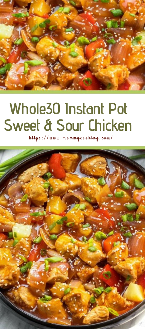 Whole30 Instant Pot Sweet & Sour Chicken #dinnerrecipe #instantpot