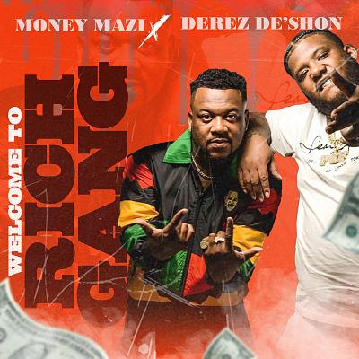 "Money Mazi and Derez De'Shon Team up on ""Welcome To Rich Gang"""
