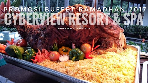 Promosi Buffet Ramadhan | Cyberview Resort And Spa, Cyberjaya