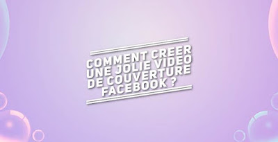 creer video de couverture Facebook