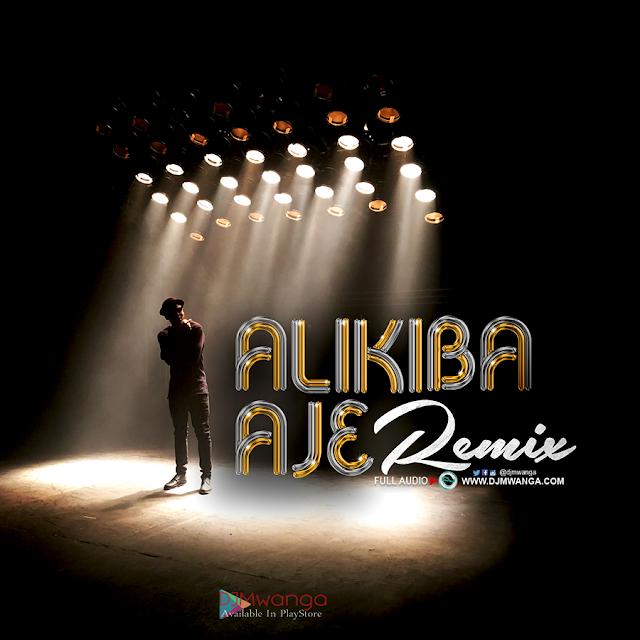 AUDIO | Alikiba Ft  M I - AJE Remix | Download - DJ Mwanga