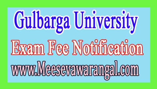 Gulbarga University MBA Ist Sem Theory Jan 2017 Exam Fee Notification