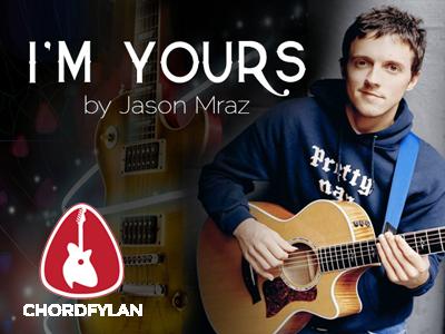 Lirik dan Chord Kunci Gitar I'm Yours - Jason Mraz
