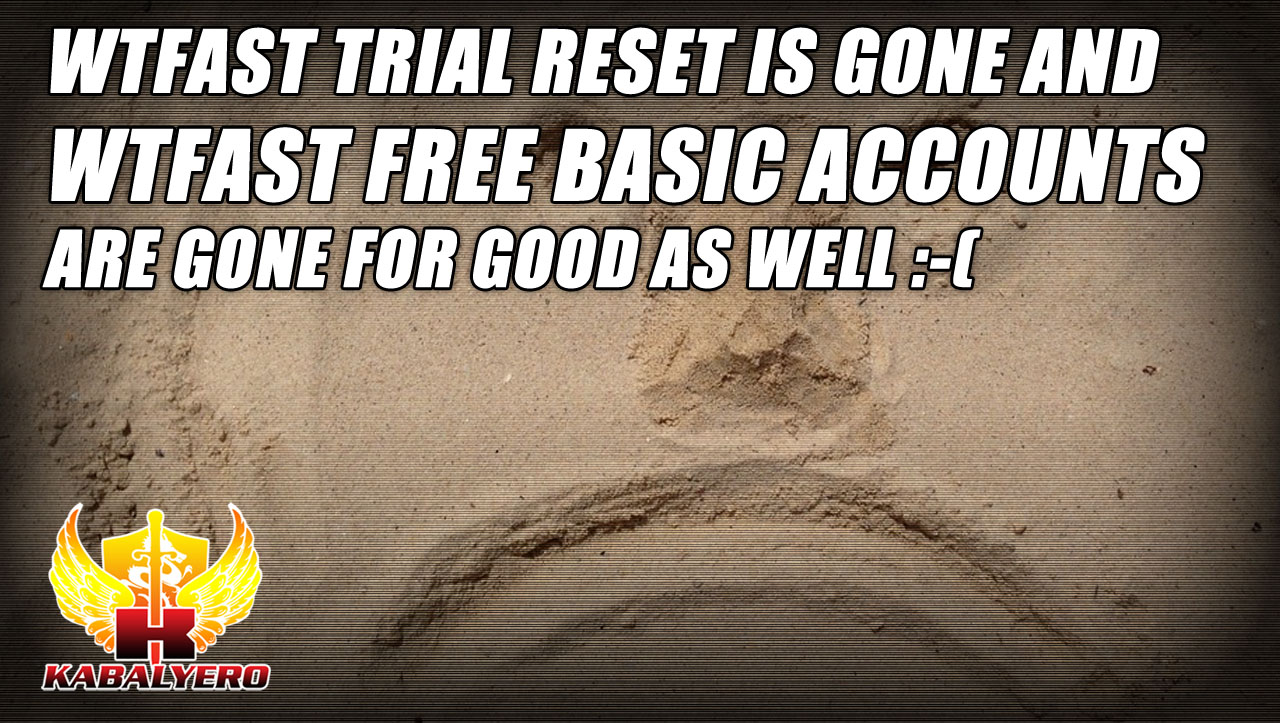 WTFast Trial Reset Is Gone Because WTFast Free Basic Accounts Are