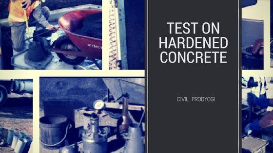 Tests On Hardened Concrete