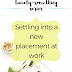 The Twenty-Something Series: Settling into a new placement at work