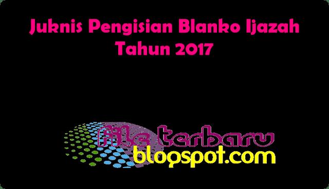 Juknis Pengisian Blanko Ijazah Tahun 2017