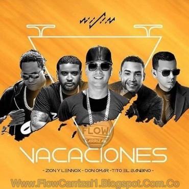 Cover Wisin Ft. Zion & Lennox, Don Omar y Tito El Bambino – Vacaciones (Official Remix)