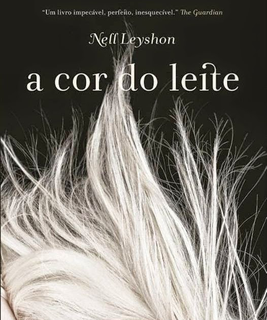 Review: A Cor do Leite - Nell Leyshon