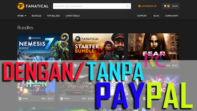 Cara Membeli Game Original di Fanatical Dengan dan Tanpa PayPal: Bisa Bayar Di Indomart dan Alfamart (Sesuai Kesepakatan)