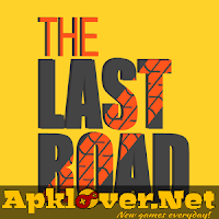 The Last Road MOD APK unlimited money