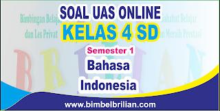 Soal UAS Bahasa Indonesia Online Kelas 4 SD Semester 1 ( Ganjil ) - Langsung Ada Nilainya