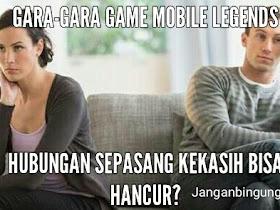 Gara-Gara Game Mobile Legends Hubungan Sepasang Kekasih Bisa Hancur? - Responsive Blogger Template
