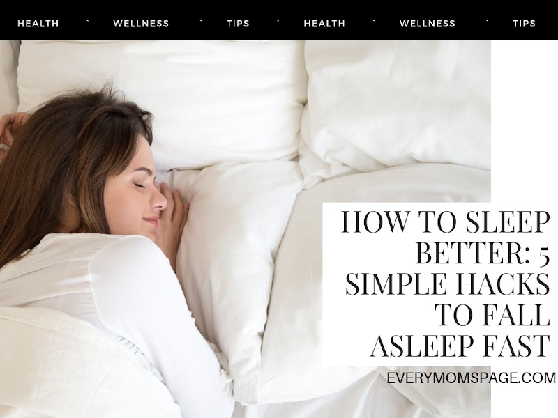 How to sleep better: 5 Simple Hacks To Fall Asleep Fast
