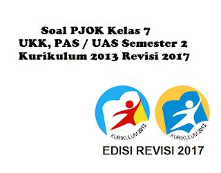 Download Soal UKK PJOK Kelas 7 UAS Semester 2 Kurikulum 2013 Revisi 2017