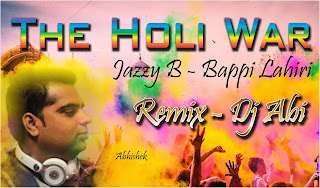 The-Holi-War-JazzyB-Bappi-Lahiri-Remix-Dj-Abi-2016-latest-holi-remix-download-indiandjremix-indian-dj