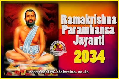 2034 Ramakrishna Paramhansa Jayanti Date & Time, 2034 Ramakrishna Paramhansa Jayanti Calendar