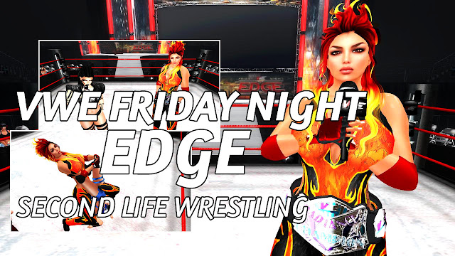 Second Life Wrestling • VWE FRIDAY NIGHT EDGE (11.9.2018) SORRY, I WAS LAGGING!