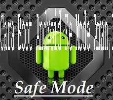 Cara Boot Android Ke Mode Aman,Ini Caranya 1