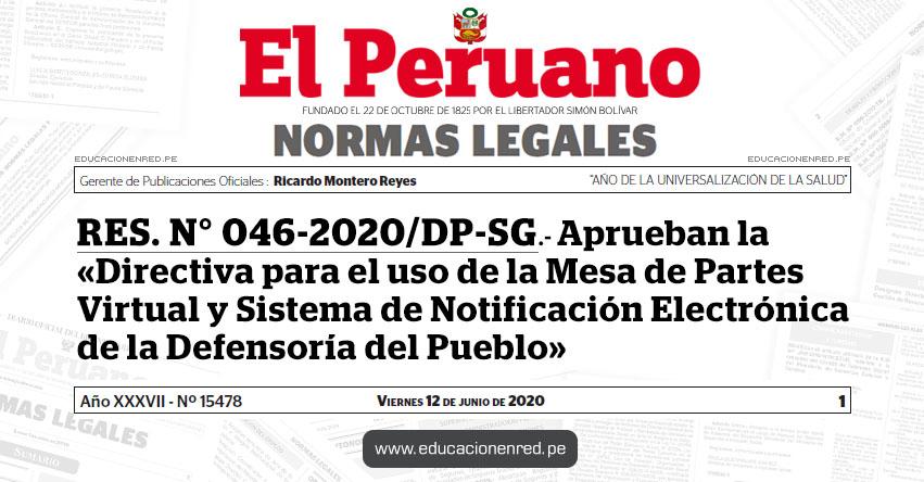 RES. N° 046-2020/DP-SG.- Aprueban la «Directiva para el uso de la Mesa de Partes Virtual y Sistema de Notificación Electrónica de la Defensoría del Pueblo»