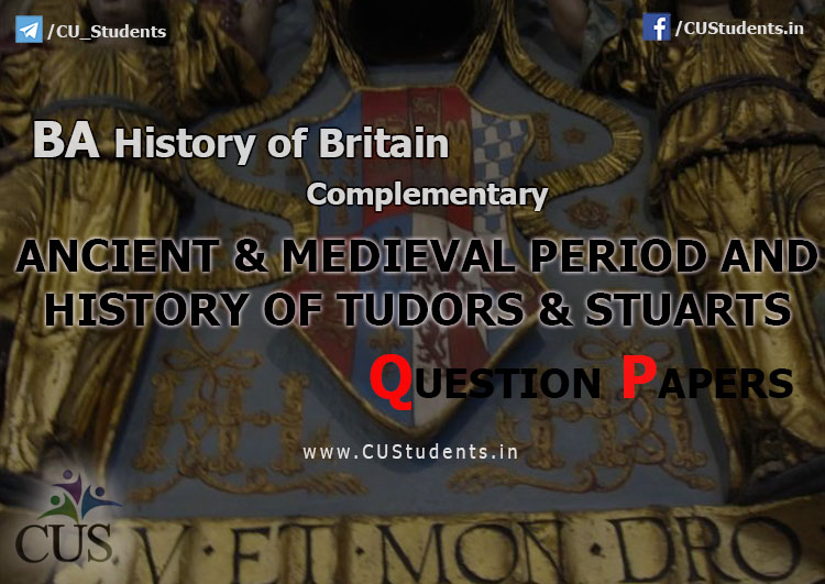 BA History Complementary - Ancient and Medieval Period and History of Tudors And Stuarts Previous Question Papers