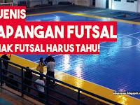 4 Jenis Lapangan Futsal, Anak Futsal Harus Tau!