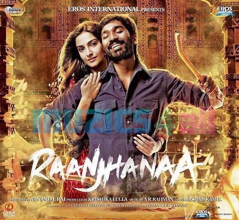Raanjhanaa Songs Download - Free Online Songs @ JioSaavn