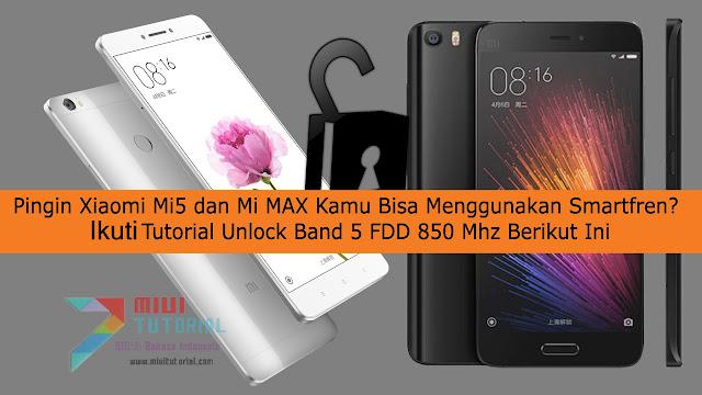 Pingin Xiaomi Mi5 dan Mi MAX Kamu Bisa Menggunakan Smartfren? Ikuti Tutorial Unlock Band 5 FDD 850 Mhz Berikut Ini