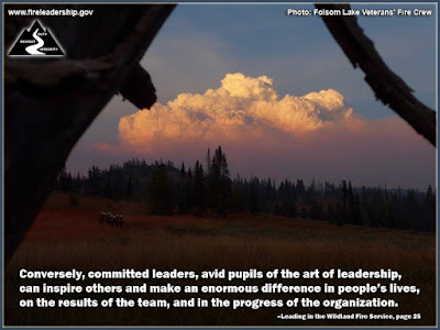 Conversely, committed leaders, avid pupils of the art of leadership, can inspire others and make an enormous difference in people's lives, on the results of the team, and in the progress of the organization. –Leading in the Wildland Fire Service, page 25