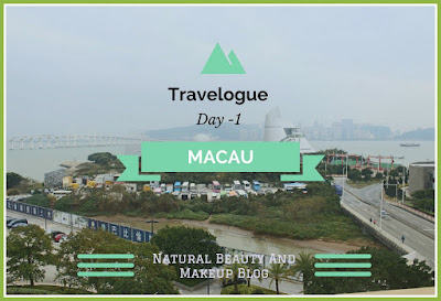 Travelogue: A trip to the Las Vegas Of East- MACAU (Day1) on Natural Beauty And Makeup Blog