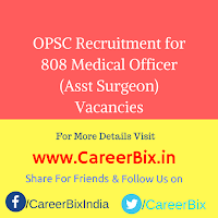 OPSC Recruitment for 808 Medical Officer (Asst Surgeon) Vacancies