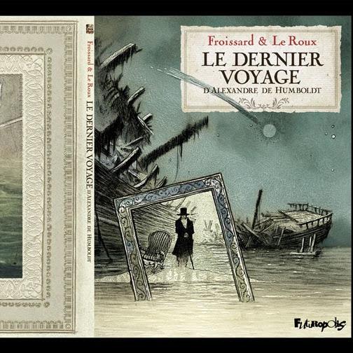 Le dernier voyage d'Alexandre de Humboldt de Froissard et Le Roux