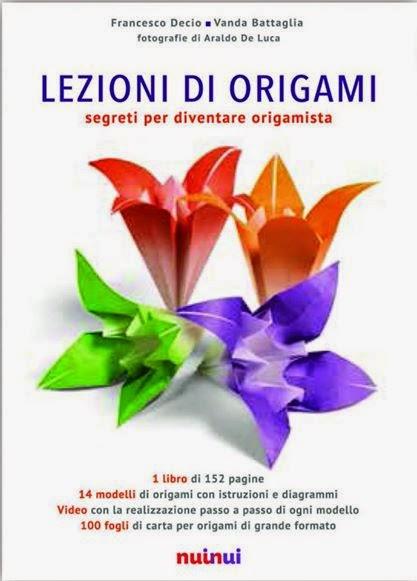 05468808ca1594 LEZIONI DI ORIGAMI di Francesco Decio e Vanda Battaglia.