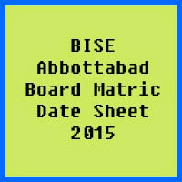 Matric Date Sheet 2017 BISE Abbottabad Board