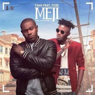 Tjan ft Ycee Meji Mp3