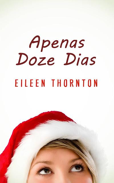 Apenas Doze Dias - Eileen Thornton