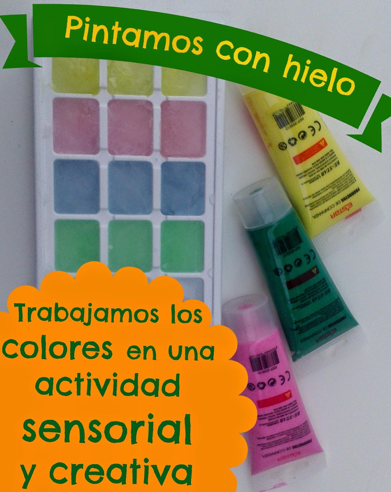PINTAR CON HIELO: trabajamos colores, creatividad y estimulación sensorial