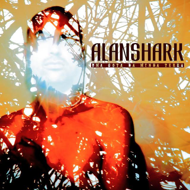 """Alanshark disponibiliza o álbum """"Uma Gota da Minha Terra"""""""