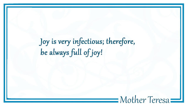 Joy is very infectious Mother Teresa quotes