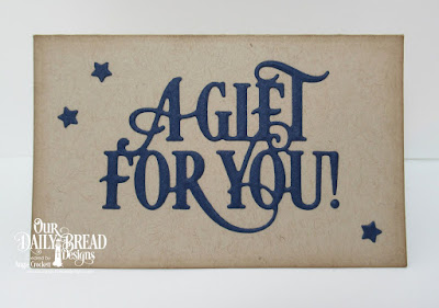 ODBD Custom Gift Card Dies, ODBD Custom A Gift For You Dies, ODBD Custom Sparkling Stars Dies, Gift Card Created by Angie Crockett