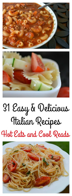 Simple to make and delicious! Great for lunch or dinner and something for everyone including pasta, bread, salads and more! 31 Easy and Delicious Italian Recipes from Hot Eats and Cool Reads!