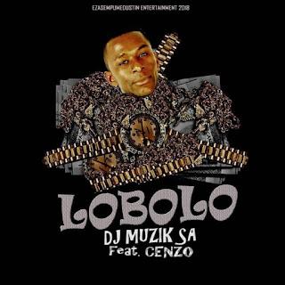 DJ Muzik SA  Feat. Cenzo – Lobolo