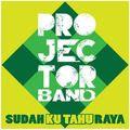 Lirik Lagu Projector Band Sudah Ku Tahu Raya