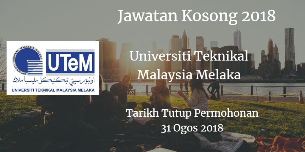 Jawatan Kosong UTeM 31 Ogos 2018