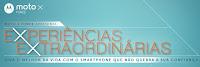 Moto X Force Experiências Extraordinárias www.experienciaextraordinaria.com.br