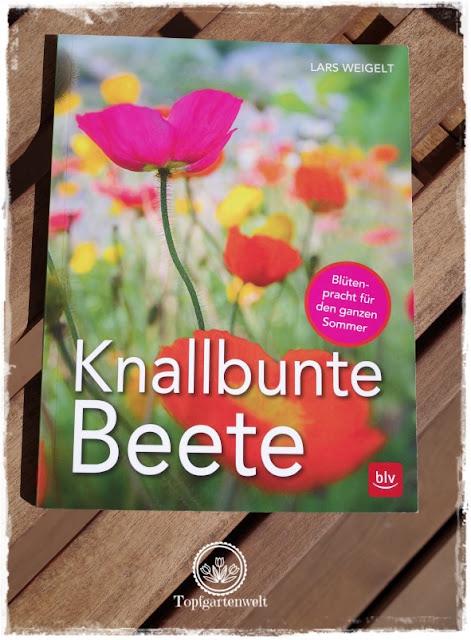 Gartenblog Topfgartenwelt Buchrezension: Knallbunte Beete Blütenpracht für den ganzen Sommer Lars Weigelt BLV