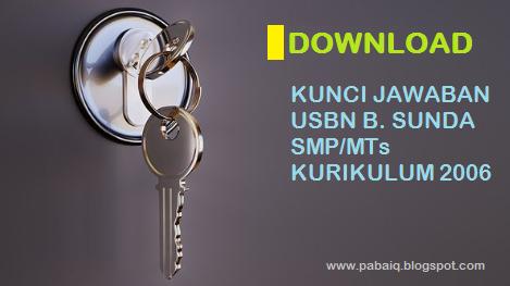 Download Kunci Jawaban Usbn Bahasa Sunda Smp Mts Kurikulum 2006 Blognya Pabaiq