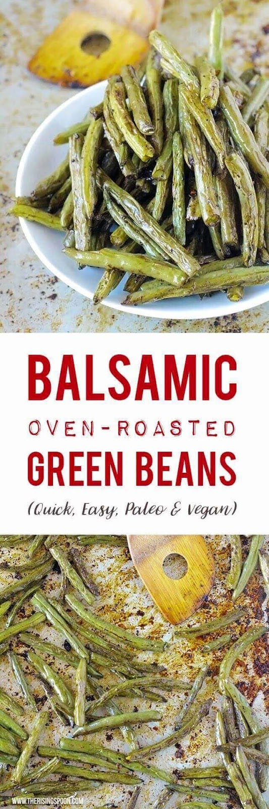 Fresh green beans tossed with cooking oil, seasonings and balsamic vinegar then quickly roasted in the oven until tender, slightly caramelized and crispy around the edges. These roasted green beans are elegant enough to serve at a holiday gathering and easy enough to whip together for a weeknight supper. {vegan, paleo, grain-free, gluten-free}