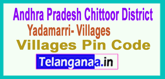Chittoor District Yadamarri Mandal and Villages Pin Codes in Andhra Pradesh State