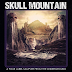 Skull Mountain: A Four Label Sampler Featuring the Best of the American and European Heavy Underground